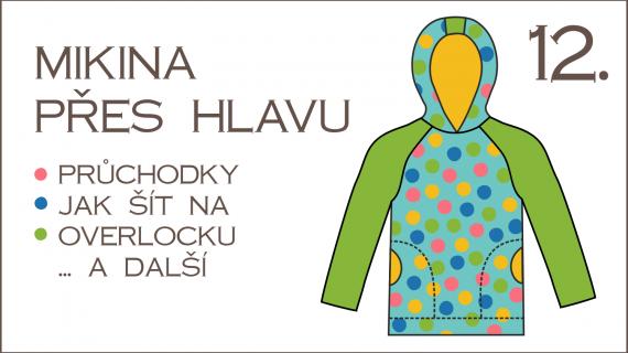 Škola šití: 12. díl – šití na overlocku, průchodky, mikina klokanka