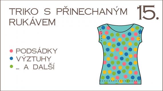 Škola šití – 15. díl: podsádky, výztuhy, triko s přinechaným rukávem