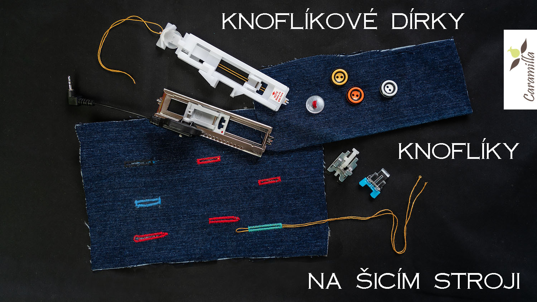 Šití knoflíkové dírky a knoflíků na šicím stroji